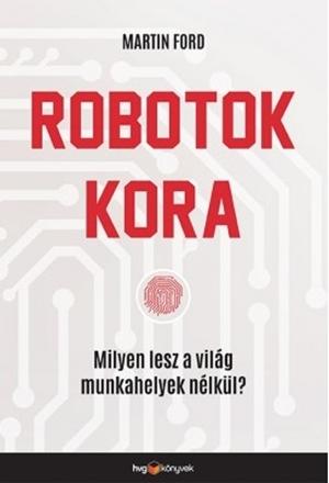 Robotok kora (HVG könyvek)